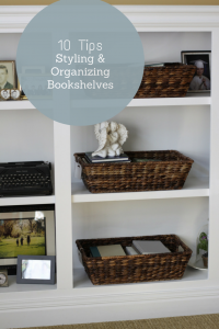 10 Tips for Organizing & Styling Bookshelves