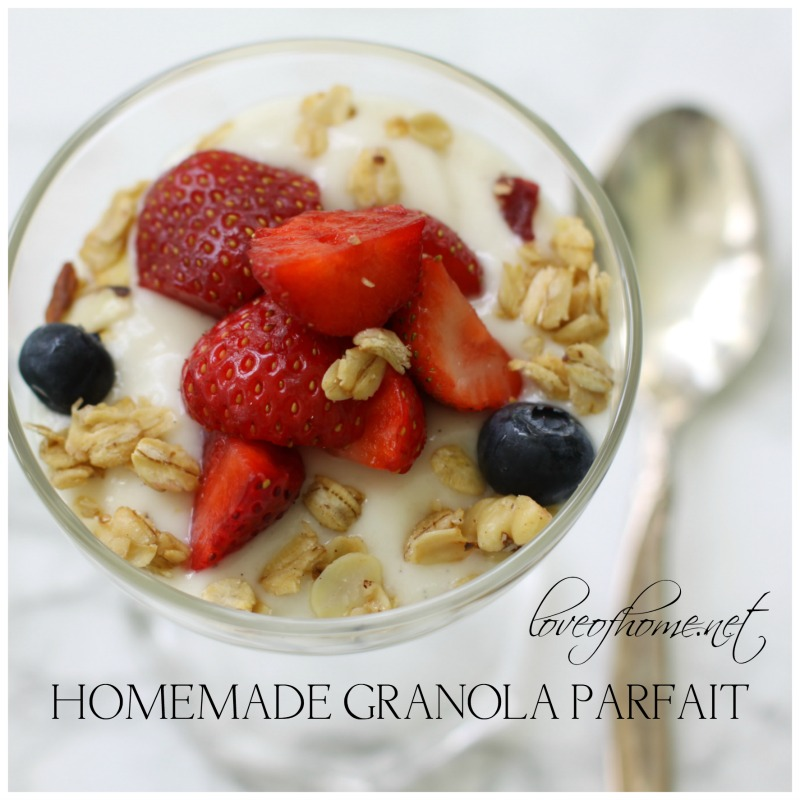 Homemade Granola Parfait| Love of Home