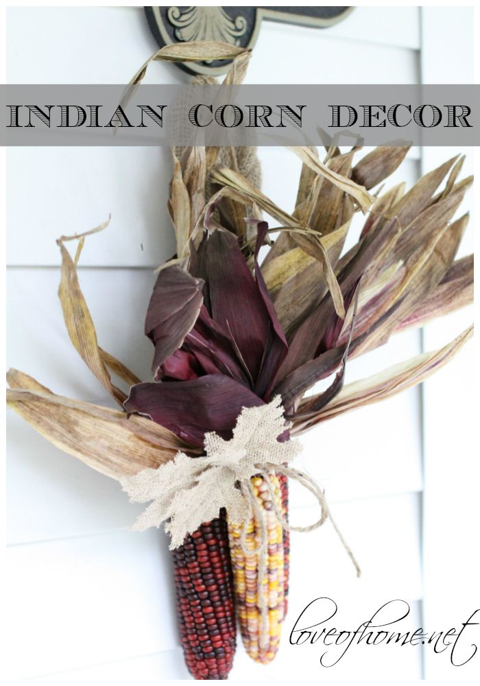 Pretty Fall Indian Corn Decor | Love of Home