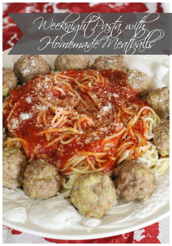 Weeknight Dinner with Homemade Meatballs